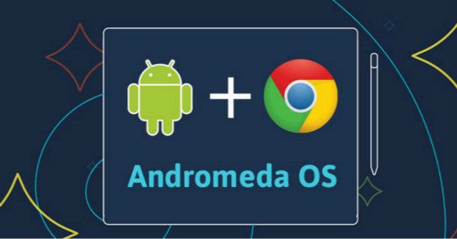 Android、Chrome OS 二合一  首批 Andromeda 產品明年推出
